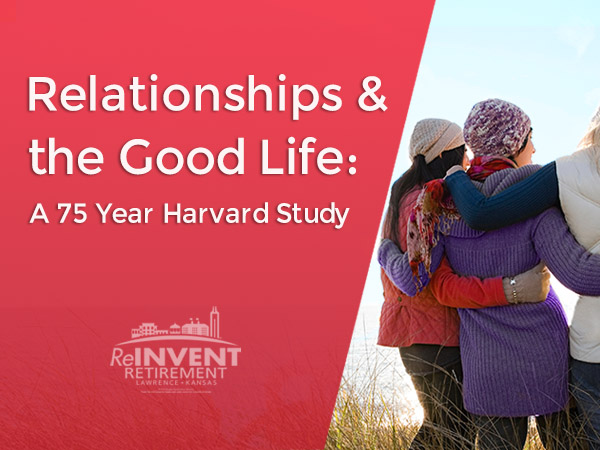 Relationships and the Good Life a 75 Year Harvard Study TED Talk