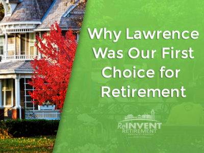 Why Lawrence Was Our First Choice For Retirement